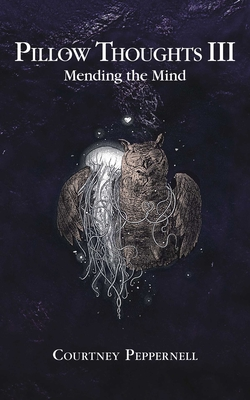 Pillow Thoughts III: Mending the Mind Cover Image