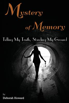 Mystery of Memory: Telling My Truth, Standing My Ground Cover Image