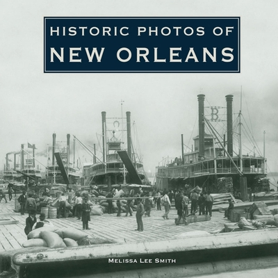 Historic Photos of New Orleans Cover Image