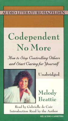 Codependent No More: How to Stop Controlling Others and Start Caring for Yourself Cover Image