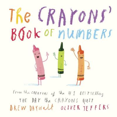The Crayon's Book of Numbers by Drew Daywalt and Oliver Jeffers