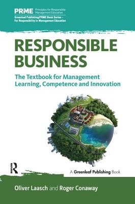Responsible Business: The Textbook for Management Learning, Competence and Innovation (Principles for Responsible Management Education) Cover Image