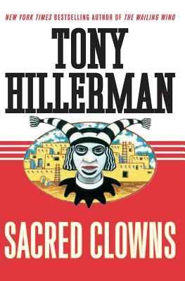 Sacred Clowns: A Novel (A Leaphorn and Chee Novel #11) Cover Image