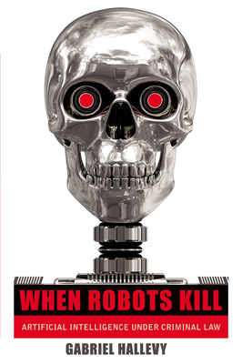 When Robots Kill: Artificial Intelligence Under Criminal Law Cover Image
