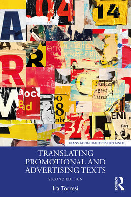 Translating Promotional and Advertising Texts (Translation Practices Explained) Cover Image