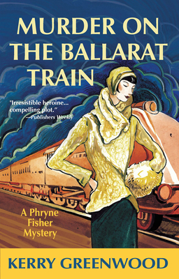 Murder on the Ballarat Train (Phryne Fisher Mysteries) Cover Image