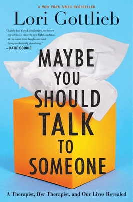 Maybe You Should Talk to Someone Lori Gottlieb, Houghton Mifflin Harcourt, $28,