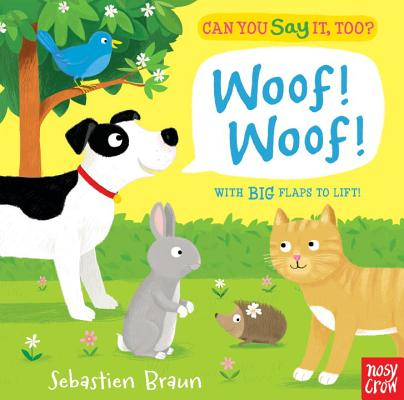 Can You Say It, Too? Woof! Woof! Cover Image