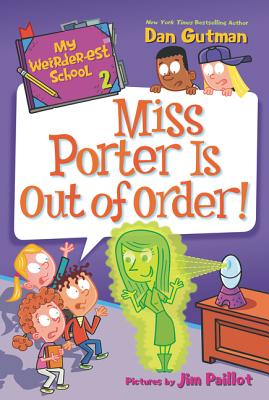 My Weirder-est School #2: Miss Porter Is Out of Order! Cover Image