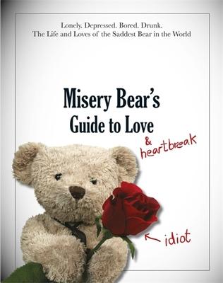 Misery Bear's Guide to Love & Heartbreak Cover Image