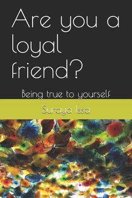 Are you a loyal friend?: Being true to yourself Cover Image