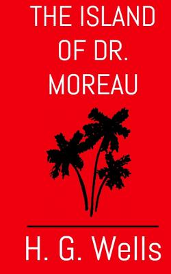The Island of Dr. Moreau: The Aston & James Collection Cover Image