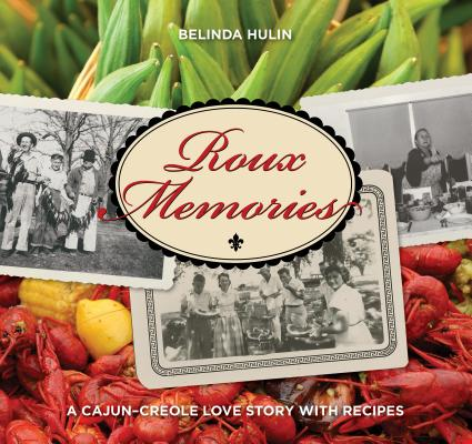 Roux Memories: A Cajun-Creole Love Story with Recipes Cover Image