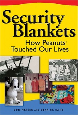 Security Blankets: How Peanuts Touched Our Lives Cover Image