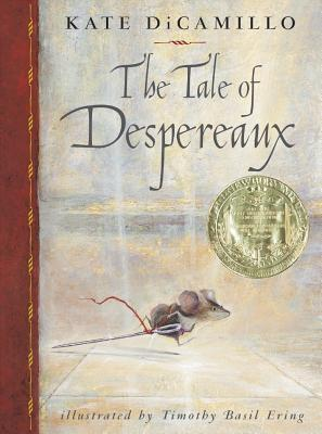 The Tale of Despereaux: Being the Story of a Mouse, a Princess, Some Soup and a Spool of Thread Cover Image