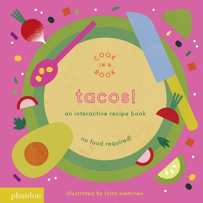 Tacos!: An Interactive Recipe Book (Cook in a Book) Cover Image