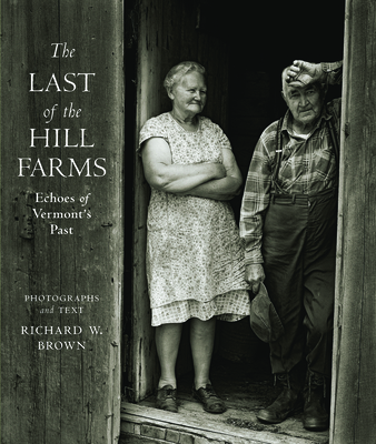 The Last of the Hill Farms: Echoes of Vermont's Past Cover Image