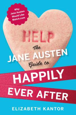 Cover for The Jane Austen Guide to Happily Ever After