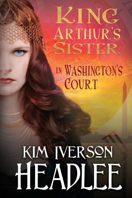 King Arthur's Sister in Washington's Court Cover Image