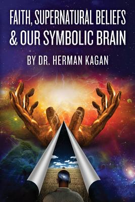 Faith, Supernatural Beliefs and Our Symbolic Brain Cover