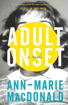 Adult OnsetAnn-Marie MacDonald