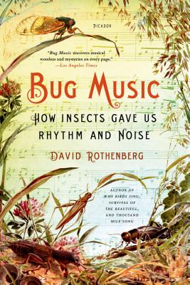 Bug Music: How Insects Gave Us Rhythm and Noise Cover Image