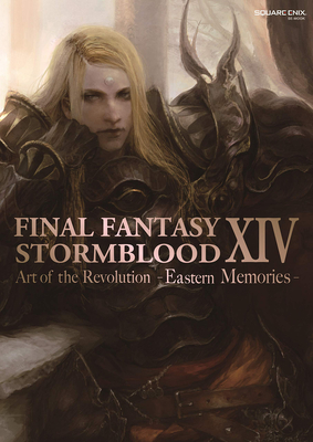 Final Fantasy XIV: Stormblood -- The Art of the Revolution -Eastern Memories- Cover Image