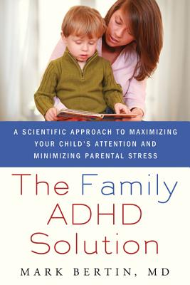 The Family ADHD Solution: A Scientific Approach to Maximizing Your Child's Attention and Minimizing Parental Stress Cover Image