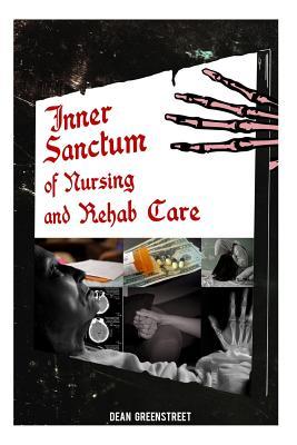 Inner Sanctum Of Nursing And Rehab Care! Cover Image