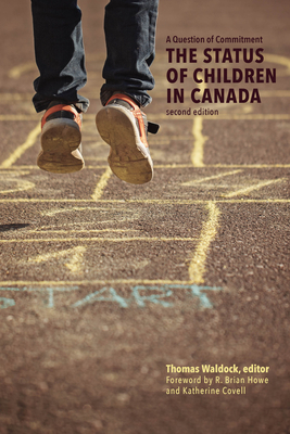 A Question of Commitment: The Status of Children in Canada, Second Edition (Studies in Childhood and Family in Canada) Cover Image