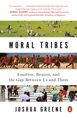 Moral Tribes: Emotion, Reason, and the Gap Between Us and Them Cover Image