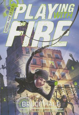 Playing with Fire (A School for Spies Novel #1) Cover Image