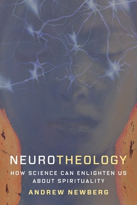 Neurotheology: How Science Can Enlighten Us about Spirituality Cover Image