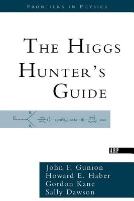 Higgs hunters guide product user guide instruction the higgs hunter s guide frontiers in physics 80 indiebound org rh indiebound org hunters guide catalog supernatural hunters guide fandeluxe Choice Image