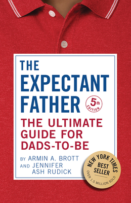The Expectant Father: The Ultimate Guide for Dads-to-Be (The New Father #1) Cover Image