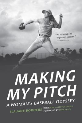 Making My Pitch: A Woman's Baseball Odyssey Cover Image