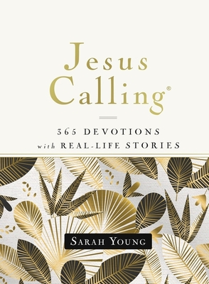 Jesus Calling, 365 Devotions with Real-Life Stories, Hardcover, with Full Scriptures Cover Image