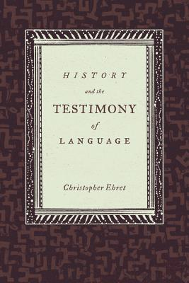 Cover for History and the Testimony of Language (California World History Library #16)