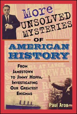 Cover for More Unsolved Mysteries of American History