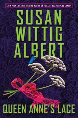 Queen Anne's Lace (China Bayles Mystery #26) Cover Image