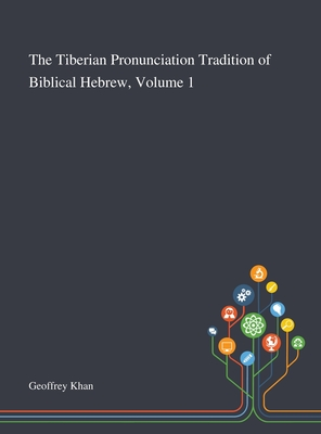 The Tiberian Pronunciation Tradition of Biblical Hebrew, Volume 1 Cover Image