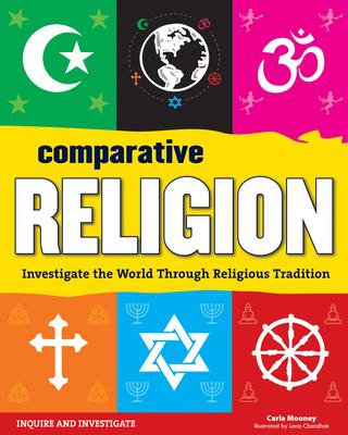 Comparative Religion: Investigate the World Through Religious Tradition (Inquire and Investigate) Cover Image