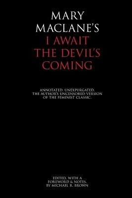 I Await the Devil's Coming: Annotated & Unexpurgated Cover Image