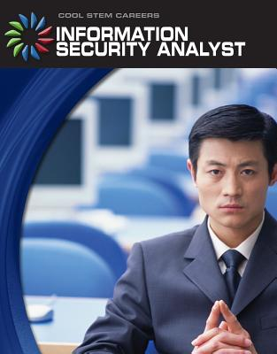 Cover for Information Security Analyst (21st Century Skills Library