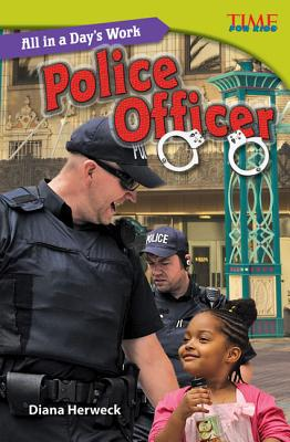 All in a Day's Work: Police Officer (Challenging) (Time for Kids Nonfiction Readers: Level 5.3) Cover Image