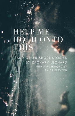 Help Me Hold Onto This: And Other Short Stories Cover Image