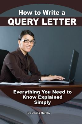 How to Write a Query Letter: Everything You Need to Know Explained Simply Cover Image