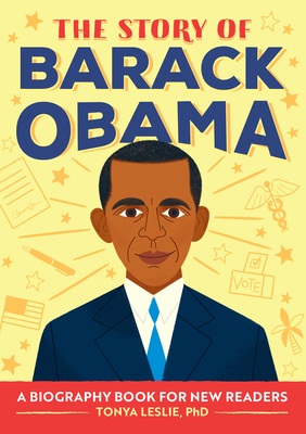 The Story of Barack Obama: A Biography Book for New Readers Cover Image