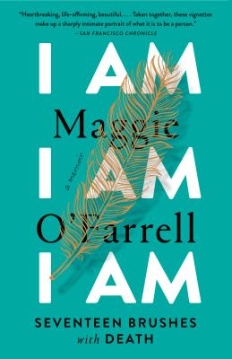 Cover Image for I Am, I Am, I Am: Seventeen Brushes with Death