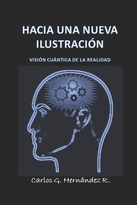 Hacia Una Nueva Ilustración: Visión Cuántica de la Realidad Cover Image